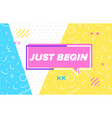just begin in design banner template for vector image vector image