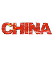 word china with chinese flag under it distressed vector image vector image