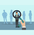 employer choose candidates with magnifier group vector image vector image