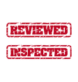 Reviewed and inspected rubber stamps vector image vector image