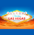 welcome to las vegas sign on desert background vector image vector image