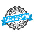 illegal operation stamp sign seal vector image vector image