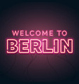 welcome to berlin neon glow sign vector image vector image