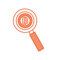 business bitcoin and magnifier currency money vector image