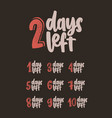 collection of lettering with amount of days left vector image vector image
