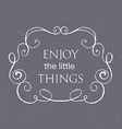 Enjoy the little things motivation square vector image vector image