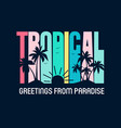 tropical slogan print design vector image vector image