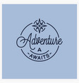 adventure awaits logo round linear adventure vector image