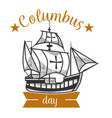 columbus day logo sign with sailing vessel vector image vector image