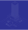 isometric icon high glass building sketch urban vector image