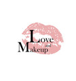 love and makeup fashion inscription and vector image vector image