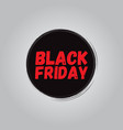 round black with the inscription black friday vector image vector image