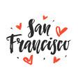 san francisco modern city hand written lettering vector image vector image