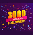thank you 3000 followers thanks banner vector image vector image