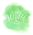world health day text vector image