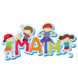 font design for word math with happy kids vector image vector image