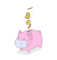 moneybox pig in medical mask coins are falling vector image