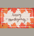 thanksgiving day hand lettering on the wooden vector image vector image