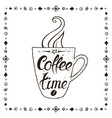 coffee time lettering on coffee cup shape vector image vector image