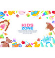 kids zone concept frame with toys set vector image vector image