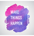 Make Things Happen motivation poster vector image