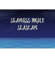 Night Sea Seamless Background vector image