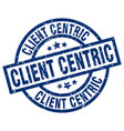 client centric blue round grunge stamp vector image vector image