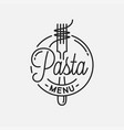 pasta menu logo round linear spaghetti with vector image vector image