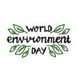 world environment day handwritten ecological vector image vector image