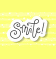 lettering of smile in paper cut style on yellow vector image