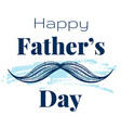 happy father s day card cute poster with vector image vector image