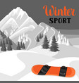 winter landscape with snowboard snowy mountains vector image vector image