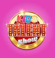 kids talent tv show logo vector image vector image
