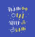 train eat sleep gain poster print vector image vector image