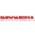 word indonesia with indonesian flag under it vector image vector image