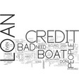 a boat loan for people with bad credit text word vector image vector image
