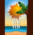 sun fun summer vacation vector image