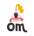 young woman sit in yoga lotus pose and meditates vector image vector image