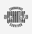 coronavirus 2020 quarantine survivor badge or vector image vector image