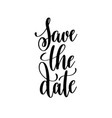 save the date black and white handwritten vector image vector image