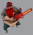 cartoon terrible bearded man with chainsaw in his vector image