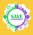 save environment concept vector image vector image