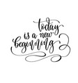 today is a new beginning - hand lettering