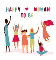 happy to be woman text diverse group of women vector image vector image