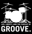 life liberty and pursuit groove drums vector image vector image