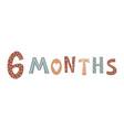 six month baby lettering in scandinavian