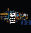 teens and adhd text background word cloud concept vector image vector image