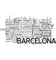 a brief guide to barcelona text word cloud concept vector image vector image