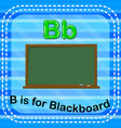 flashcard letter b is for blackboard vector image vector image