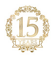 Golden emblem of fifteenth years anniversary in vector image vector image